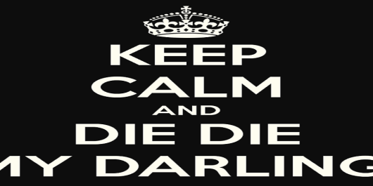 keep-calm-and-die-die-my-darling-2